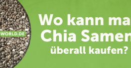 Wir zeigen Euch wo Ihr überall Chia Samen kaufen könnt